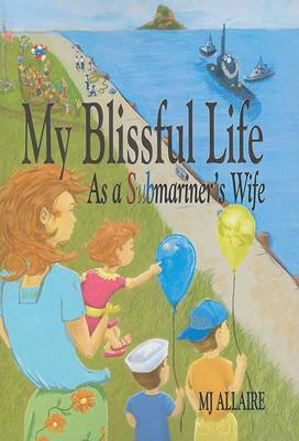 My Blissful Life: As a Submariner's Wife