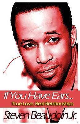 If You Have Ears... True Love. Real Relationships.