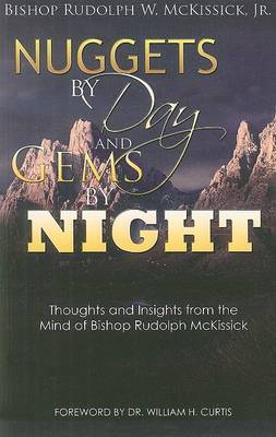 Nuggets by Day and Gems by Night: Thoughts and Insights from the Mind of Bishop Rudolph McKissick