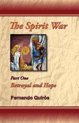 The Spirit War Part 1 - Betrayal and Hope