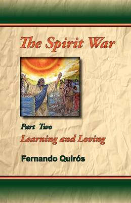 The Spirit War Part 2 - Learning and Loving