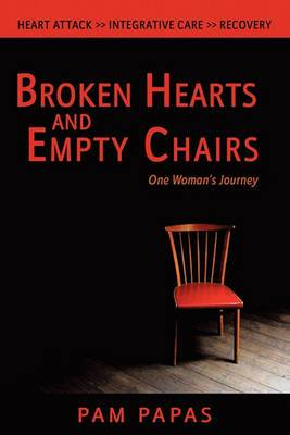 Broken Hearts and Empty Chairs: One Woman's Journey