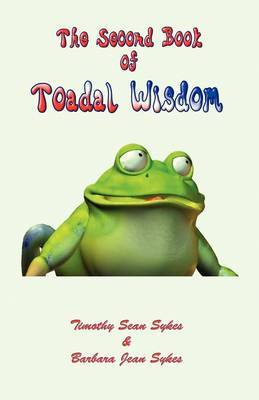 The Second Book of Toadal Wisdom