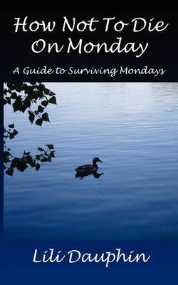 How Not to Die on Monday: A Guide to Surviving Mondays