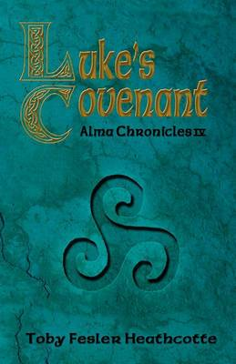 Luke's Covenant: Alma Chronicles