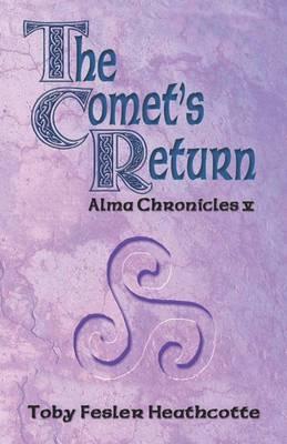 The Comet's Return: Alma Chronicles