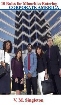 10 Rules for Minorities Entering Corporate America