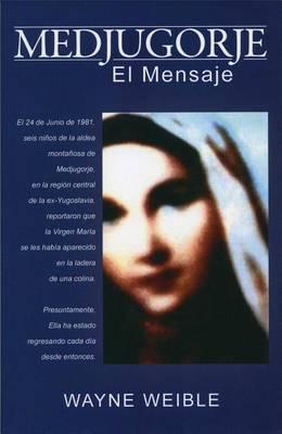 Medjugorje: El Mensaje