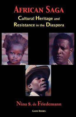 African Saga: Cultural Heritage and Resistance in the Diaspora