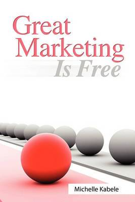 Great Marketing Is Free