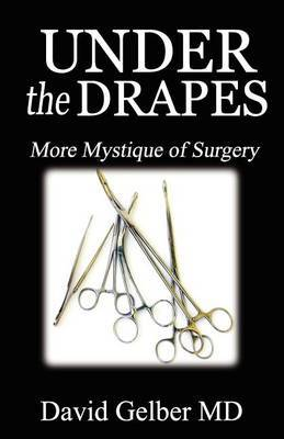 Under the Drapes: More Mystique of Surgery