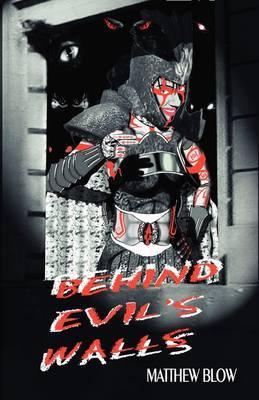 Behind Evil's Walls