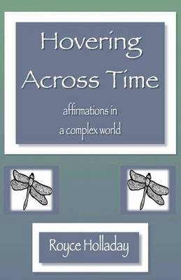 Hovering Across Time: Affirmations in a Complex World
