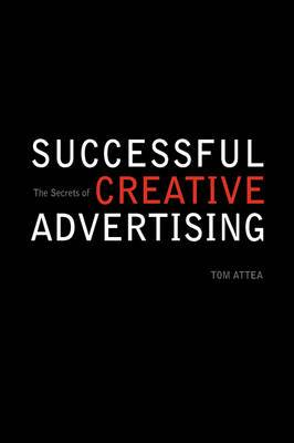 The Secrets of Successful Creative Advertising