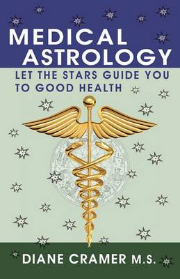 Medical Astrology: Let the Stars Guide You to Good Health