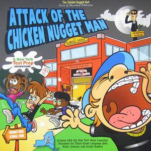 Attack of the Chickem Nugget Man: A New York Test Prep Adventure