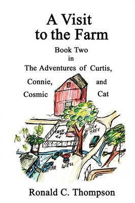 A Visit to the Farm, the Adventures of Curtis, Connie, and Cosmic Cat