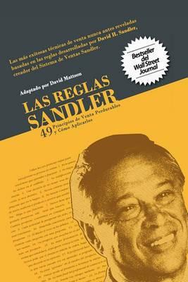 Las Reglas Sandler Cuarenta y Nueve Principios de Venta Perdurables...y Cmo Aplicarlos