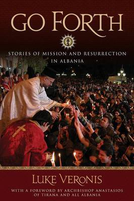 Go Forth: Stories of Missions and Resurrection in Albania