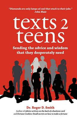 Texts 2 Teens: Sending the Advice and Wisdom That They Desperately Need