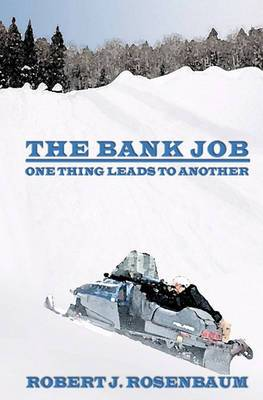 The Bank Job: One Thing Leads to Another