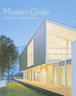 Modern Order: Houses by Robert Gurney