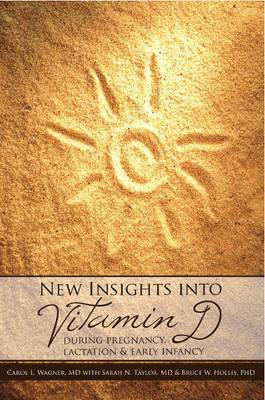 New Insights into Vitamin D: During Pregnancy, Lactation and Early Infancy