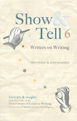 Show & Tell  : Writers on Writing