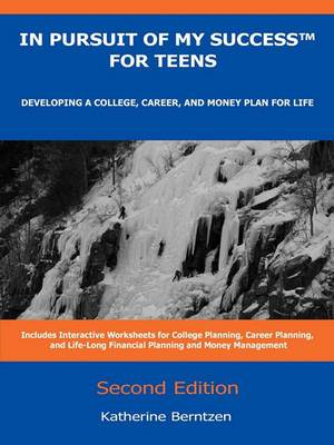 In Pursuit of My Success for Teens: Developing a College, Career, and Money Plan for Life, Second Edition