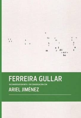 Ferreira Gullar in Conversation with Ariel Jimenez