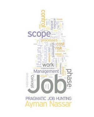 Pragmatic Job Hunting: Using Project Management Concepts to Improve Job Hunting Efficiencies