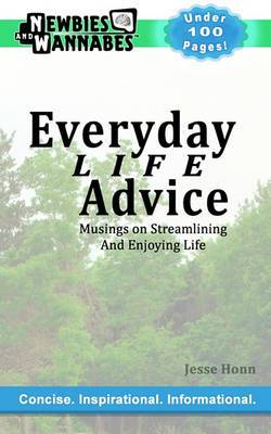Everyday Life Advice: Musings on Streamlining and Enjoying Life