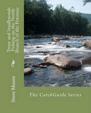 Trout and Smallmouth Fishing on the North Branch of the Potomac: A Western Maryland River