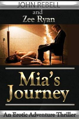 MIA's Journey: An Erotic Thriller