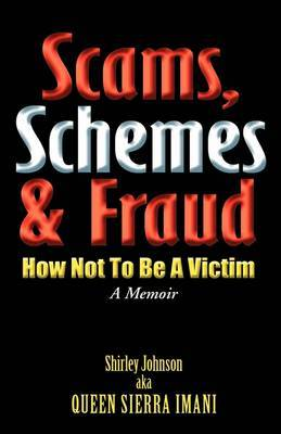 Scams, Schemes, and Fraud: How Not to Become a Victim
