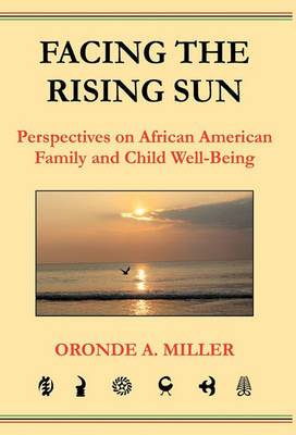 Facing the Rising Sun: Perspectives on African American Family and Child Well-Being