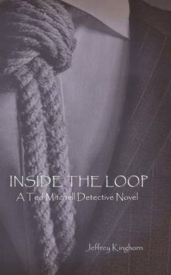 Inside the Loop: A Ted Mitchell Detective Novel