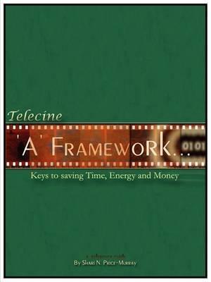 Telecine A-Framework