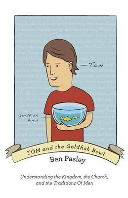 Tom and the Goldfish Bowl