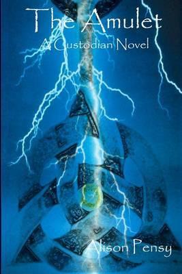 The Amulet: A Faedra Bennett Custodian Novel