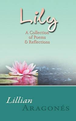Lily: A Collection of Poems & Reflections