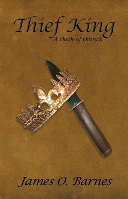 Thief King: A Book of Orenck