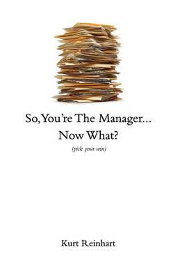 So You Are the New Manager, Now What?