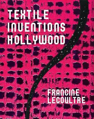 Textile Inventions/Hollywood