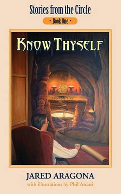 Know Thyself: Stories from the Circle, Book I