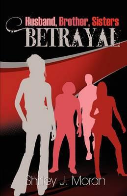 Husband, Brother, Sisters Betrayal