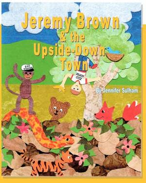 Jeremy Brown and the Upside Down Town