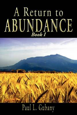 A Return to Abundance, Book I