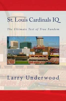 St. Louis Cardinals IQ: The Ultimate Test of True Fandom