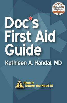 Doc's First Aid Guide: Read It Before You Need It